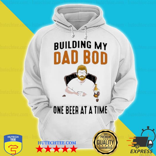 Building my dad bod one beer at a time s hoodie
