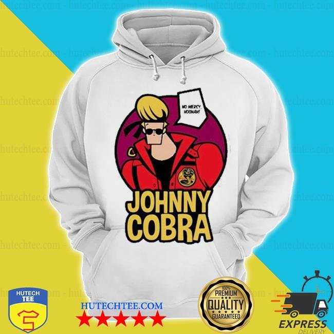 Cobra kaI johnny Cobra no mercy hoohah s hoodie