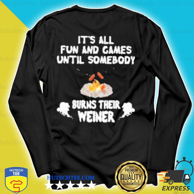 Funny camping bonfire don't burn your weiner s longsleeve