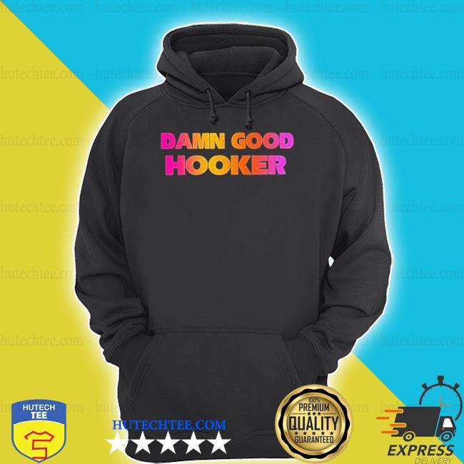 Good hooker trending shirt