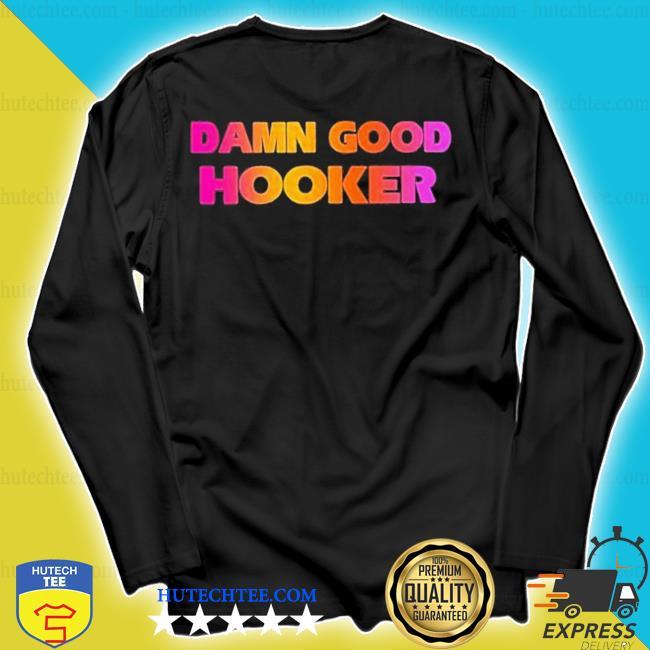 Good hooker trending s longsleeve