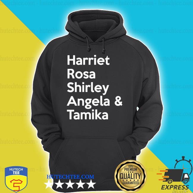Harriet rosa shirley angela tamika shirt