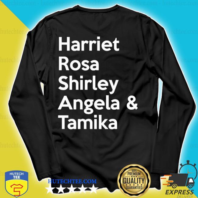 Harriet rosa shirley angela tamika s longsleeve