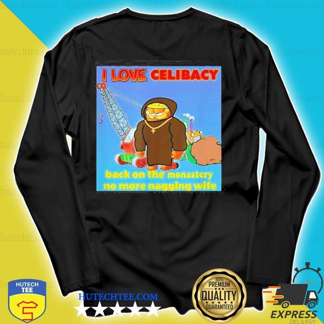 I love celibacy back on the monastery no more nagging wife s longsleeve