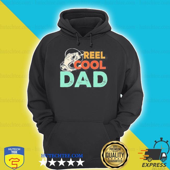Reel cool dad fishing shirt