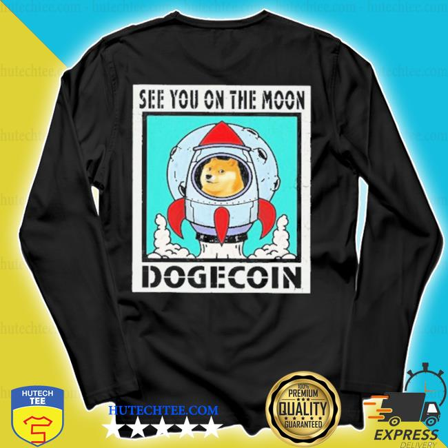 See you on the moon dogecoin s longsleeve