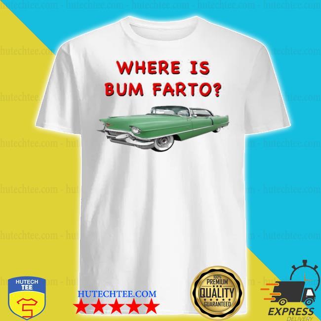 Where is bum farto new 2021 shirt