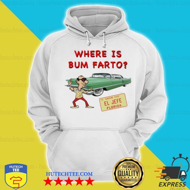 Where is bum farto s hoodie