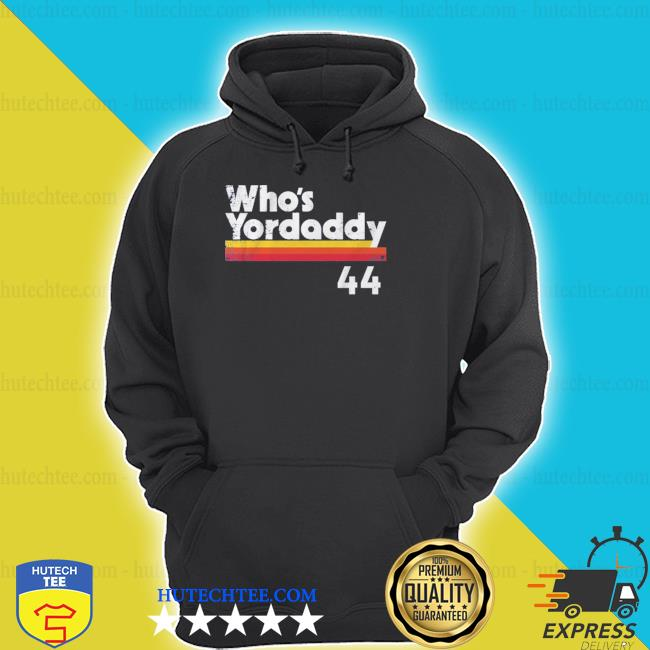 Who's your daddy 44 shirt