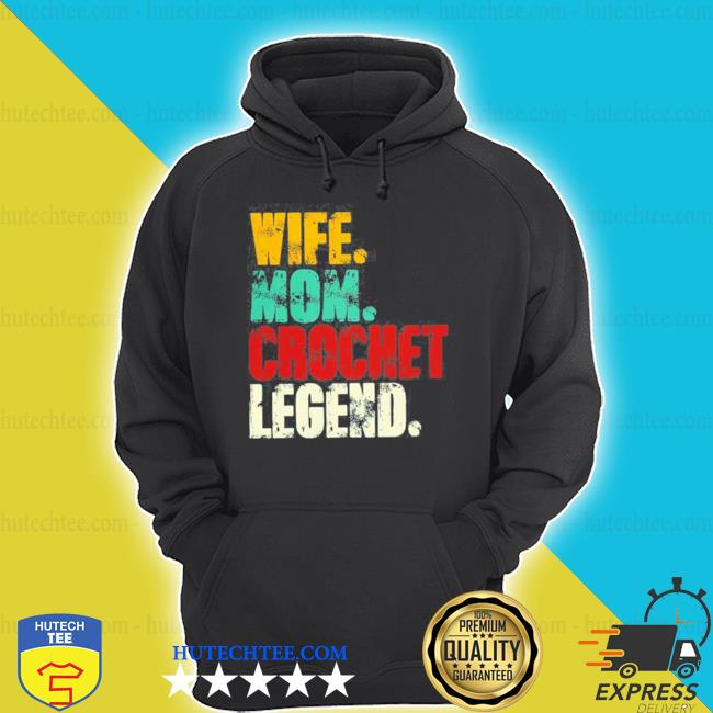 Wife mom crochet legend vintage shirt