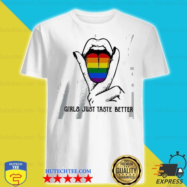 Nice LGBT girls just taste better shirt