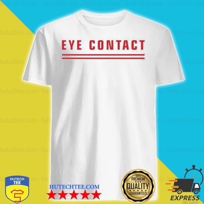 Eye contact tits shirt