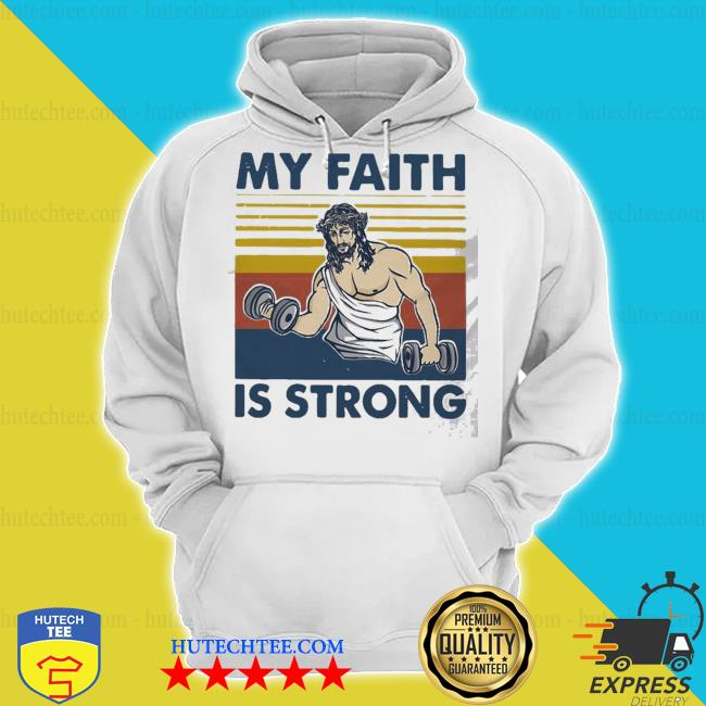 My faith is strong vintage s hoodie