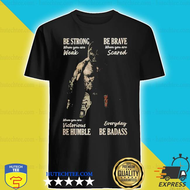 Be strong boxing be brave when you are weak scared shirt