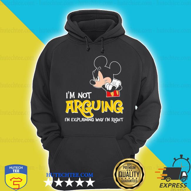 Mickey I'm not arguing explaning right s hoodie