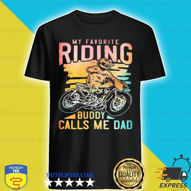 My favorite riding buddy dad shirt