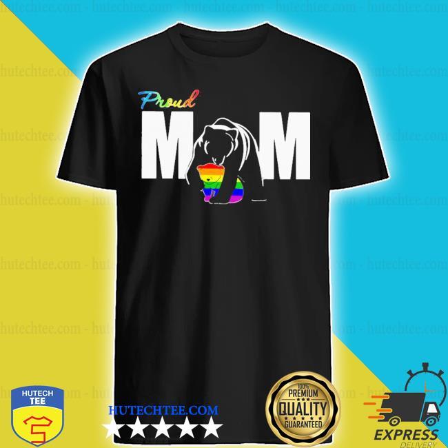 Nice bear proud mom LGBT shirt