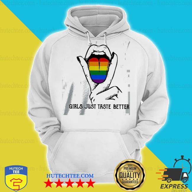 Nice LGBT girls just taste better s hoodie