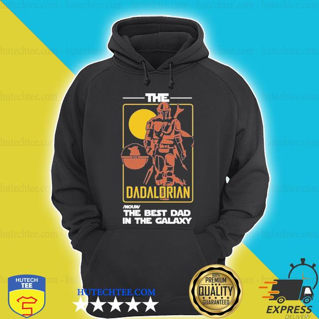 The dadalorian best dad in galaxy s hoodie