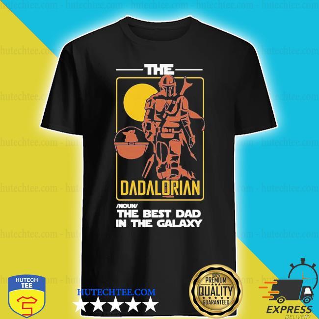 The dadalorian best dad in galaxy shirt