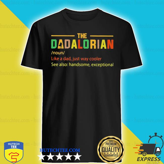 The dadalorian like a dad just way cooler vintage shirt