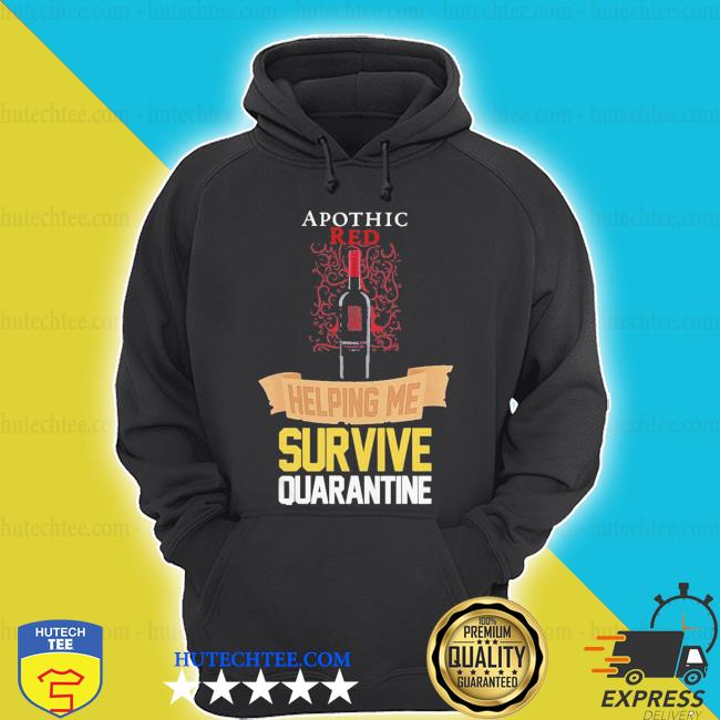 Top apothic red helping me survive quarantine s hoodie