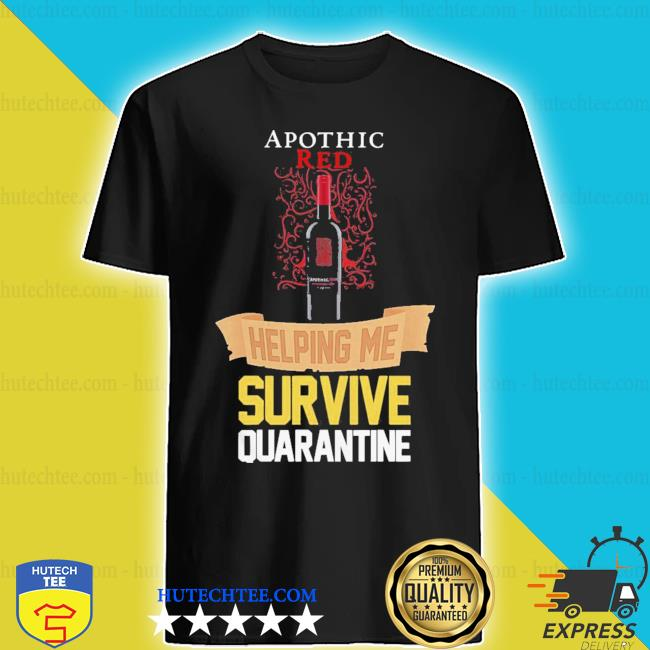Top apothic red helping me survive quarantine shirt