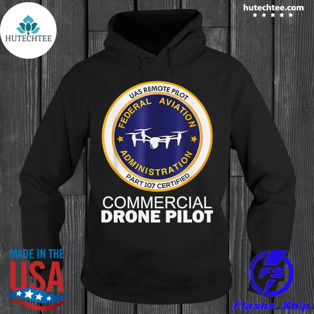 Official uas remote pilot federal aviation administration part 107 certified commercial drone pilot s hoodie