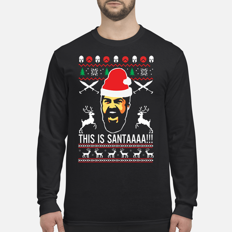 300 rise of an empire This is Santaaa ugly Christmas sweater long sleeved