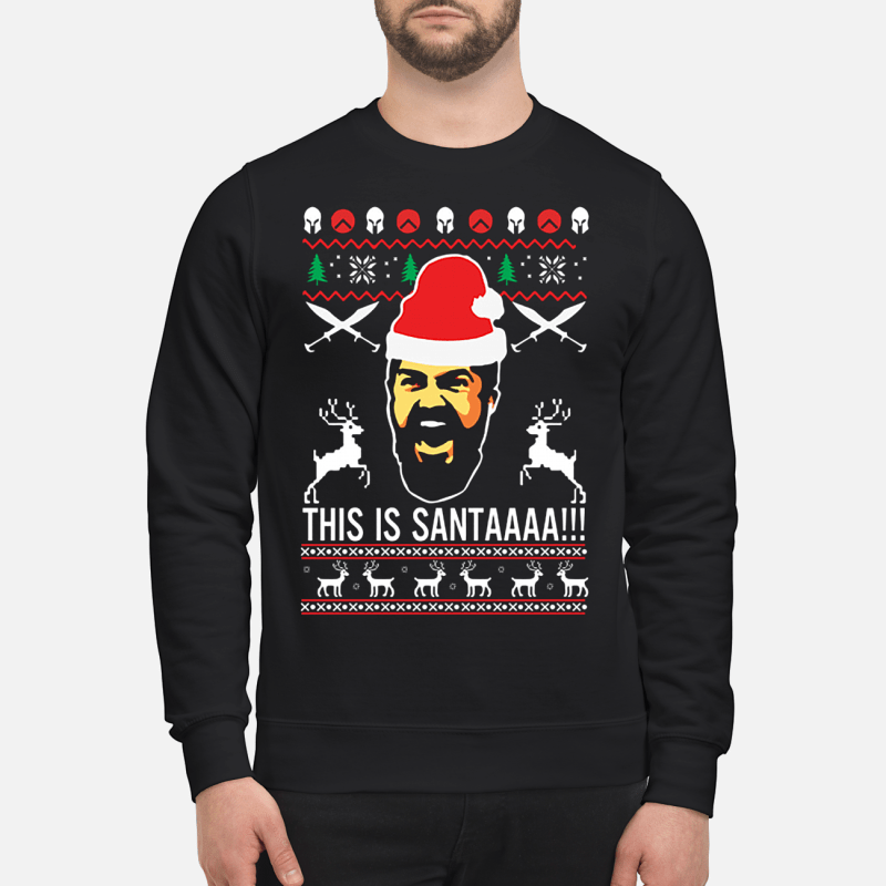 300 rise of an empire This is Santaaa ugly Christmas sweater sweartshirt