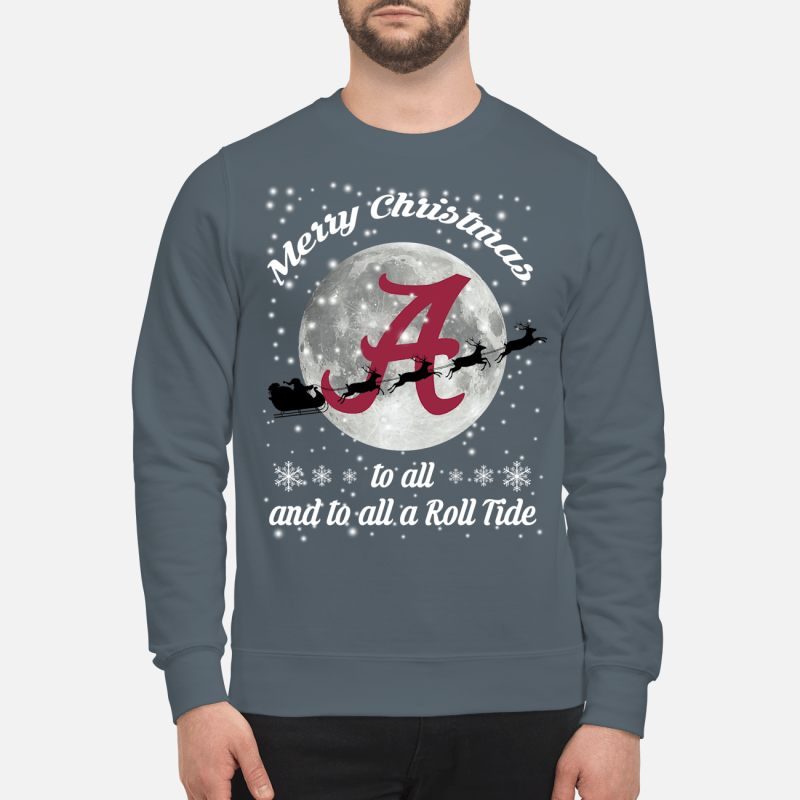 Alabama Crimson Tide merry Christmas to all and to all a Roll Tide sweartshirt