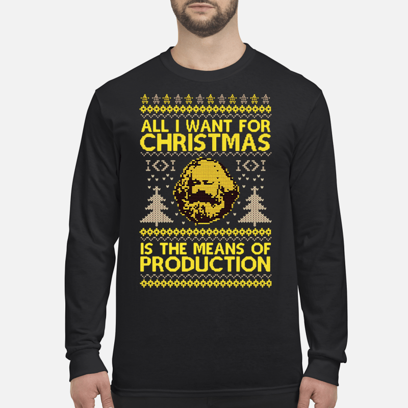 All I want for christmas is the means of production sweater long sleeved