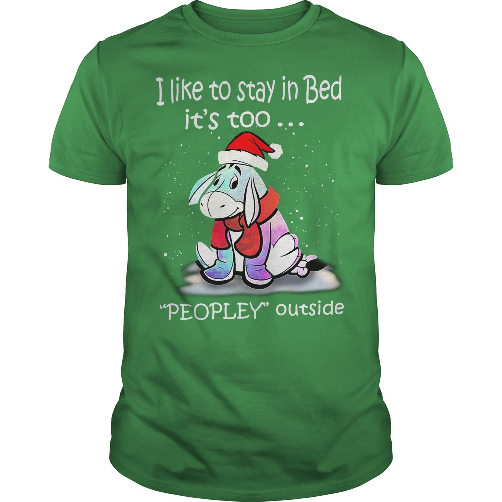 Eeyore I like to stay in bed it's too peopley outside green shirt