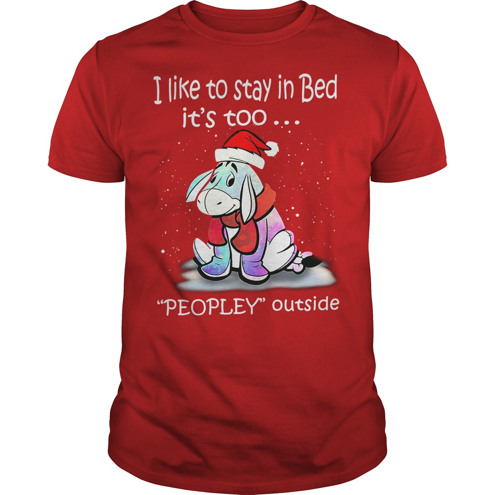 Eeyore I like to stay in bed it's too peopley outside red shirt