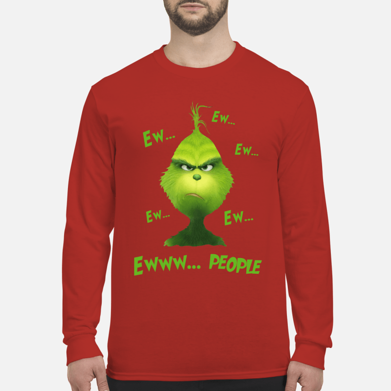 Grinch Ew People shirt long sleeved
