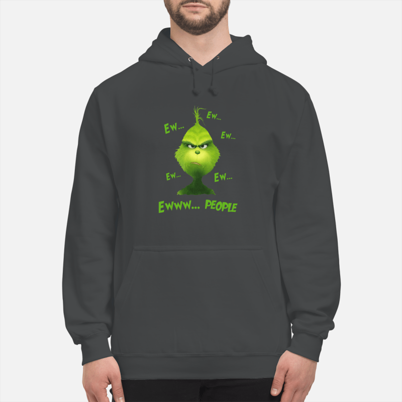 Grinch Ew People shirt unisex hoodie