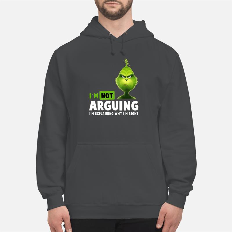 Grinch I'm not arguing I'm explaining why I'm right shirt unisex hoodie