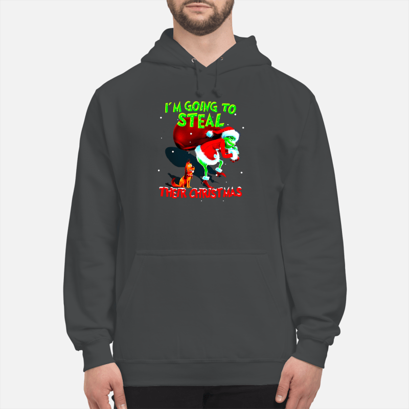 Grinch Santa and Max I'm going to steal their Christmas shirt unisex hoodie
