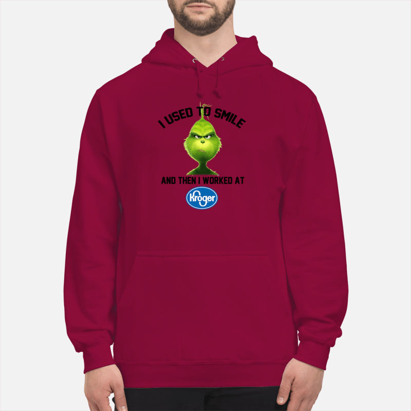 Grinch i used to smile and then i worked at Kroger unisex hoodie