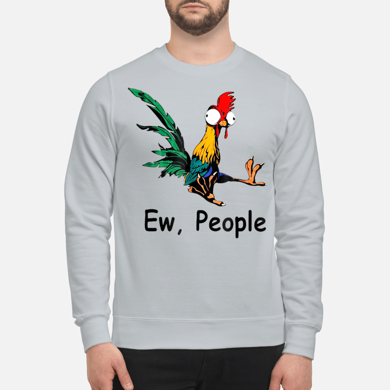 Hei hei ew people sweartshirt