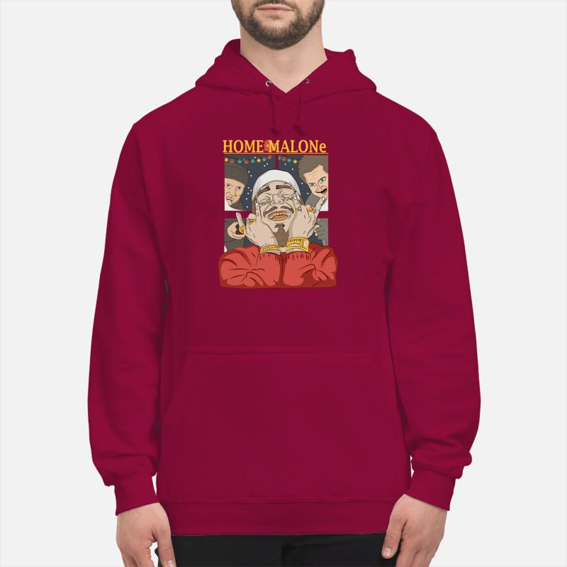 Home malone shirt hoodie sweater unisex hoodie