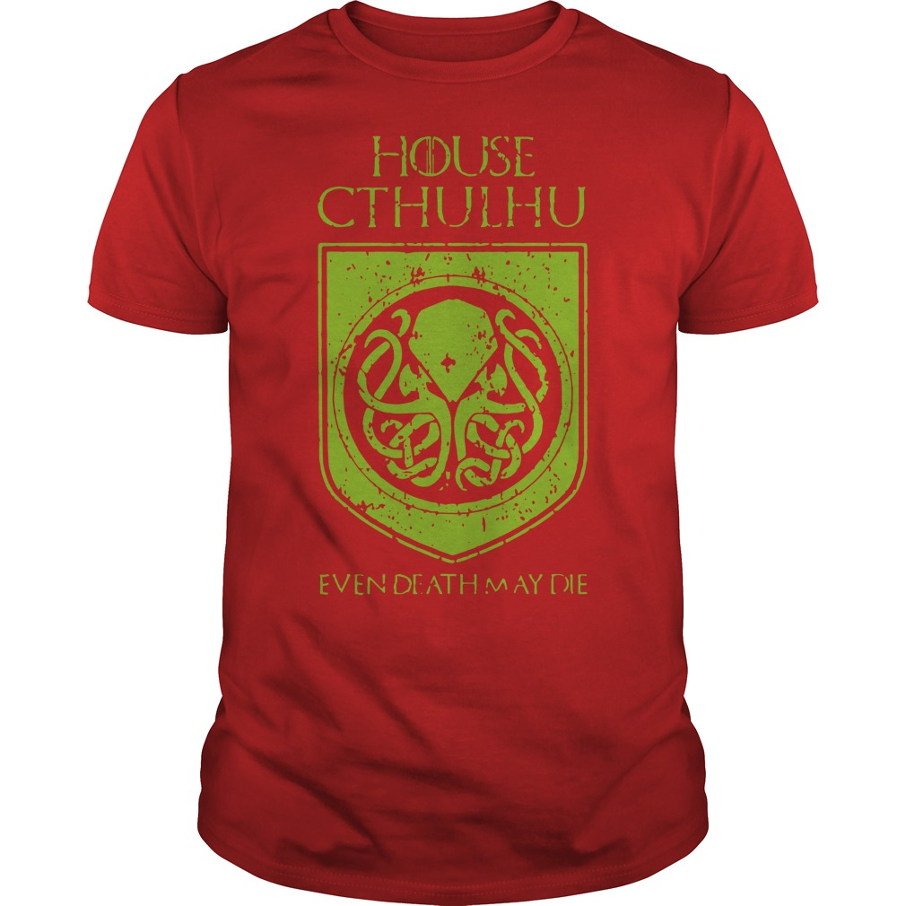 House Cthulhu even death may die red shirt