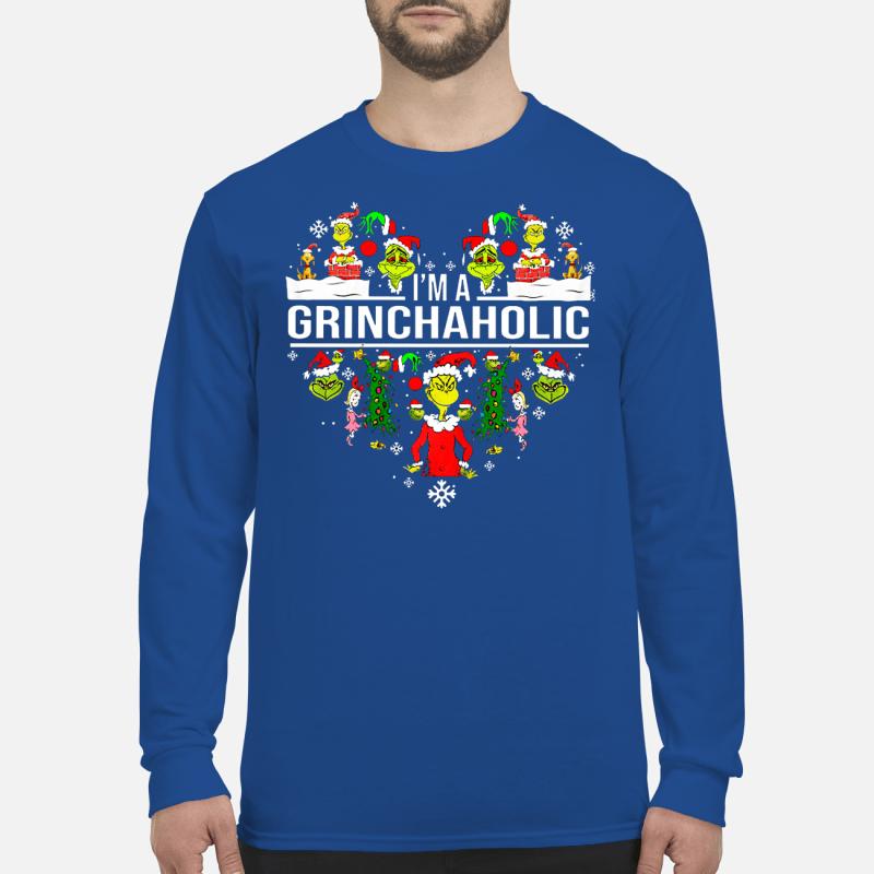 I am Grinchaholic shirt long sleeved