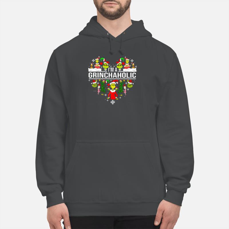 I am Grinchaholic shirt unisex hoodie