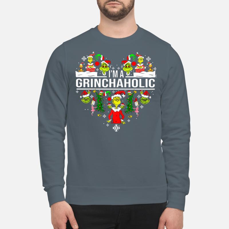 I am Grinchaholic sweartshirt