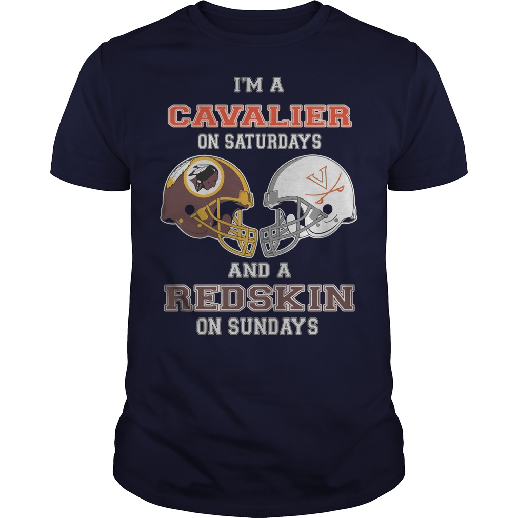 I'm a Cavalier on saturdays and a Redskin on sundays navyblue shirt