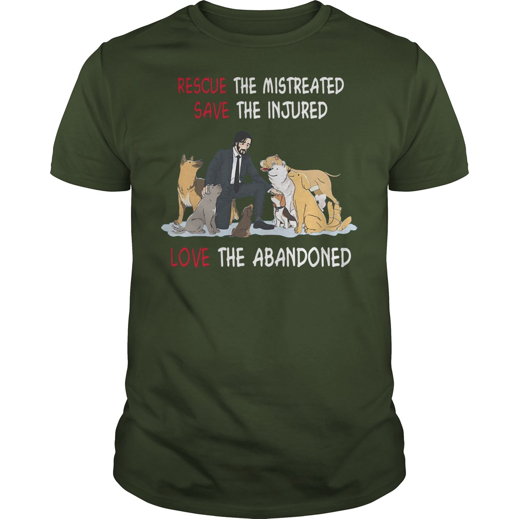 John Wick rescue the mistreated save the injured love the abandoned green shirt