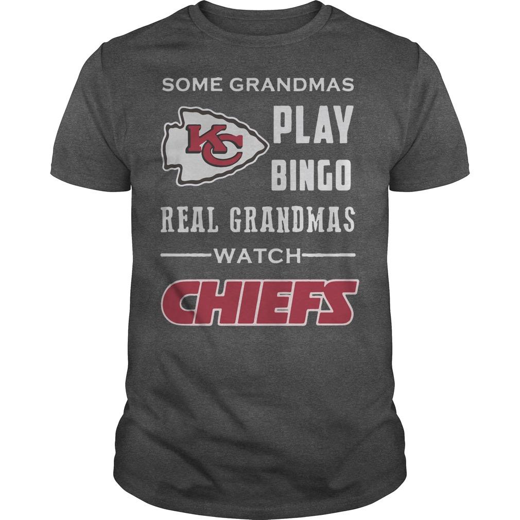 Kansas City Chiefs: Some grandmas play bingo real grandmas watch chiefs darkgrey shirt