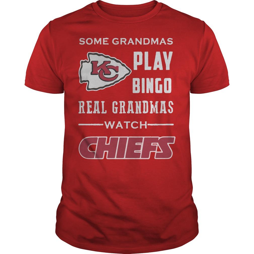 Kansas City Chiefs: Some grandmas play bingo real grandmas watch chiefs shirt