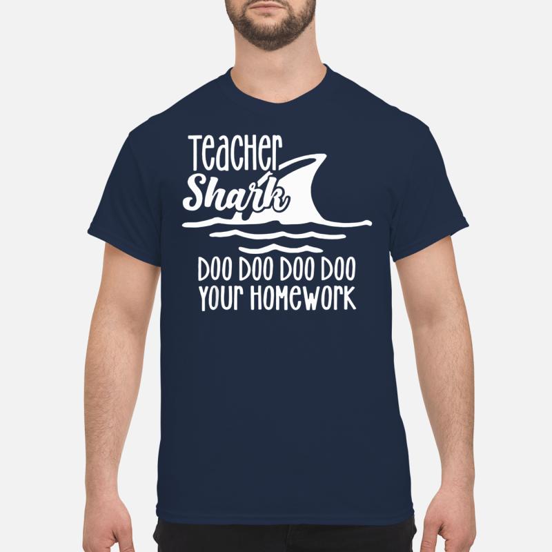 Official Teacher Shark Doo Doo Your Homework shirt and hoodie